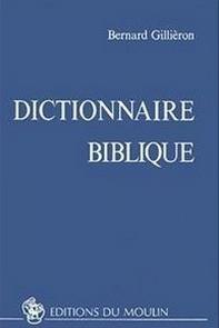 Page de couverture du Dictionnaire biblique de Bernard Gillièron, publié par les Éditions du Moulin, Aubonne (Suisse), 2e édition 1990