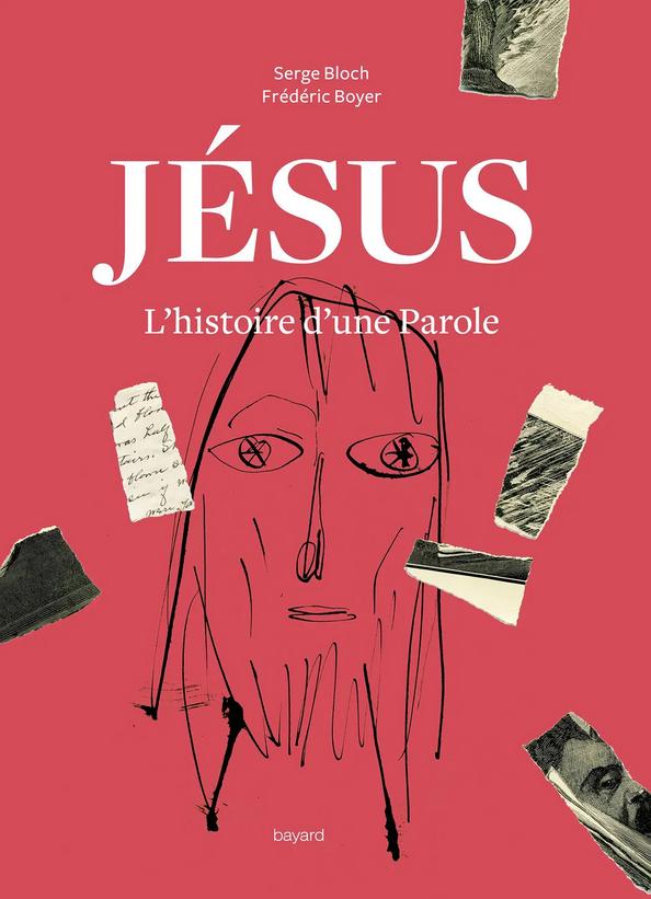 """Photo de couverture du livre """"Jésus. L'histoire d'une Parole"""", écrit par Frédéric Boyer et illustré par des dessins de Serge Bloch (Bayard, Paris, 2020)"""