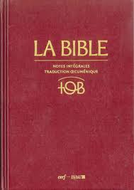 La Bible. Notes intégrales. Traduction œcuménique, 11e édition, Cerf - Bibli'O, Paris - Villiers-le-Bel, 2010